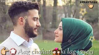 Aag Chahat Ki Lag Jayegi WhatsApp status