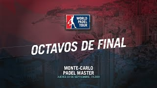 DIRECTO | OCTAVOS DE FINAL Montecarlo Master | World Padel Tour 2015