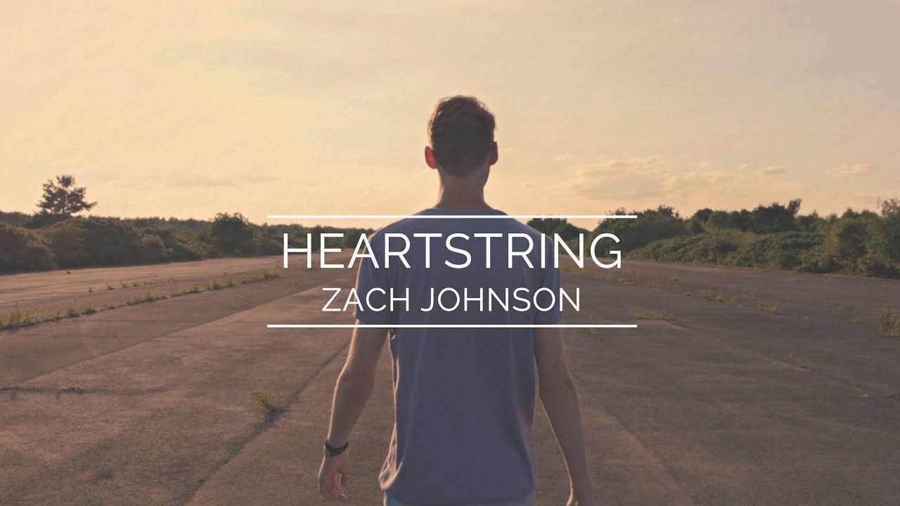 Zach Johnson - Heartstring (OFFICIAL VIDEO)