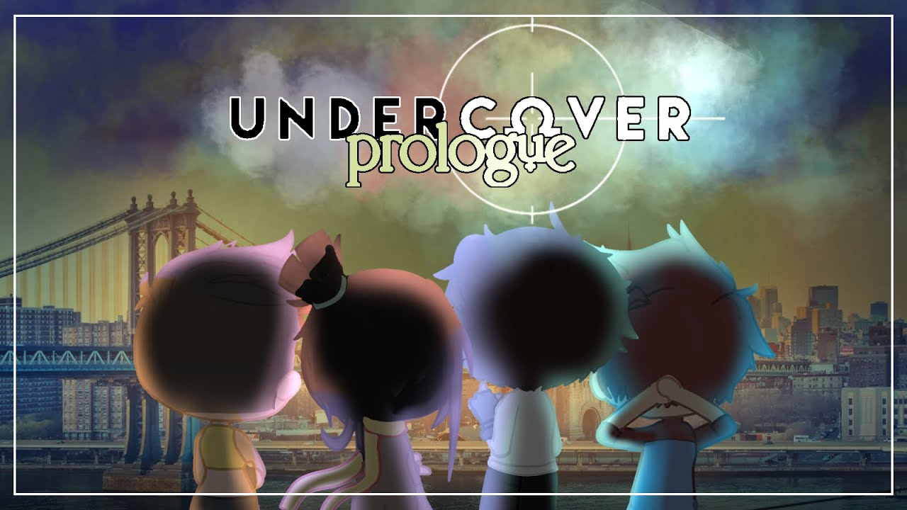 Download 🥭⭐~•Undercover || PROLOGUE || Upcoming Voice Acted Gacha Club Movie•~⭐🥭
