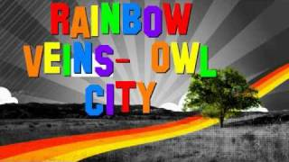 Rainbow Veins- Owl City