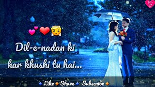 🔸️ Dil-e-nadan ki har khushi tu hai🔹️A beautiful whatsapp status & lyrical video 🔹️latest song