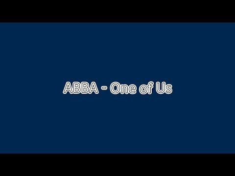 ABBA - One Of Us {Lyric Video}