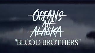 Oceans Ate Alaska - Blood Brothers (Lyric Video)