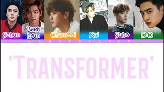 EXO 'Transformer' Color Coded Lyrics [Han|Rom|Eng]