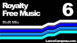 Royalty Free Music 6 - RnB Mix - by Lance Campeau - Creative Commons - Free Soundtracks