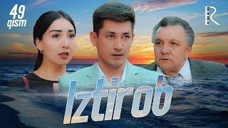Iztirob (o'zbek serial) | Изтироб (узбек сериал) 49-qism