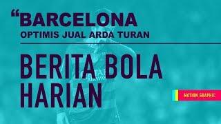 Berita Bola : Barcelona Optimis Jual Arda Turan