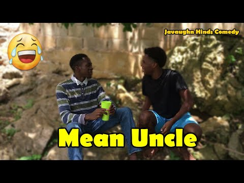 Mean Uncle ft @MrBlaze Comedy