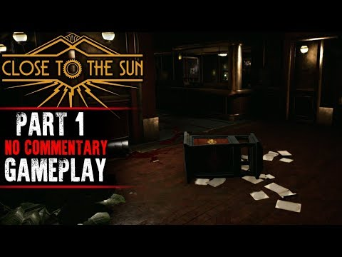 Close to the Sun Gameplay - Part 1 (No Commentary)