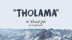 NEW!! Lirik Sholawat Tholama (Ai Khodijah) - El Mighwar