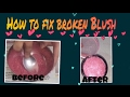 How to FIX Broken Makeup!/ How to fix broken blush without alcohol