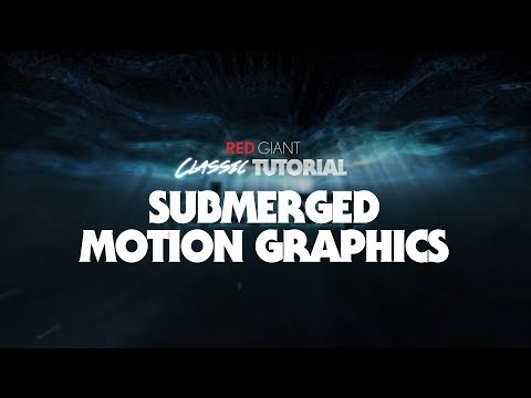 Classic Tutorial   Submerged Motion Graphics
