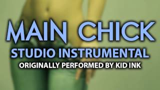 Main Chick (Cover Instrumental) [In the Style of Kid Ink]