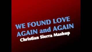 Basto vs. Rihanna - We Found Love Again (Christian Sierra Mashup)