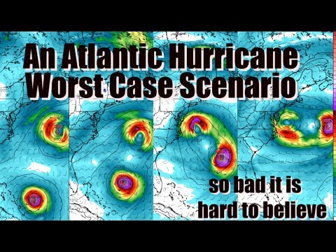 the Atlantic Hurricane worst case scenario is almost unbelievable