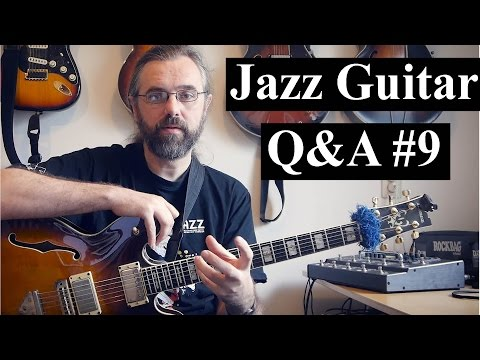 Jazz Guitar Q&A #9 - Sight Reading, Studying Jazz Standards, State of mind when playing