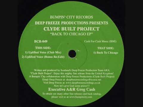 Clyde Built Project - Uplifted Voice (Bonus Re-Edit) [Back To Chicago EP]