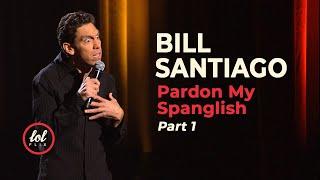 Bill Santiago Pardon My Spanglish • Part 1 | LOLflix