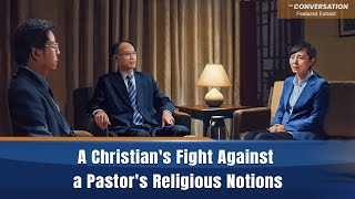 Gospel Movie Clip (5) - A Christian's Wonderful Rebuttal of the Notions of a Three-Self Pastor