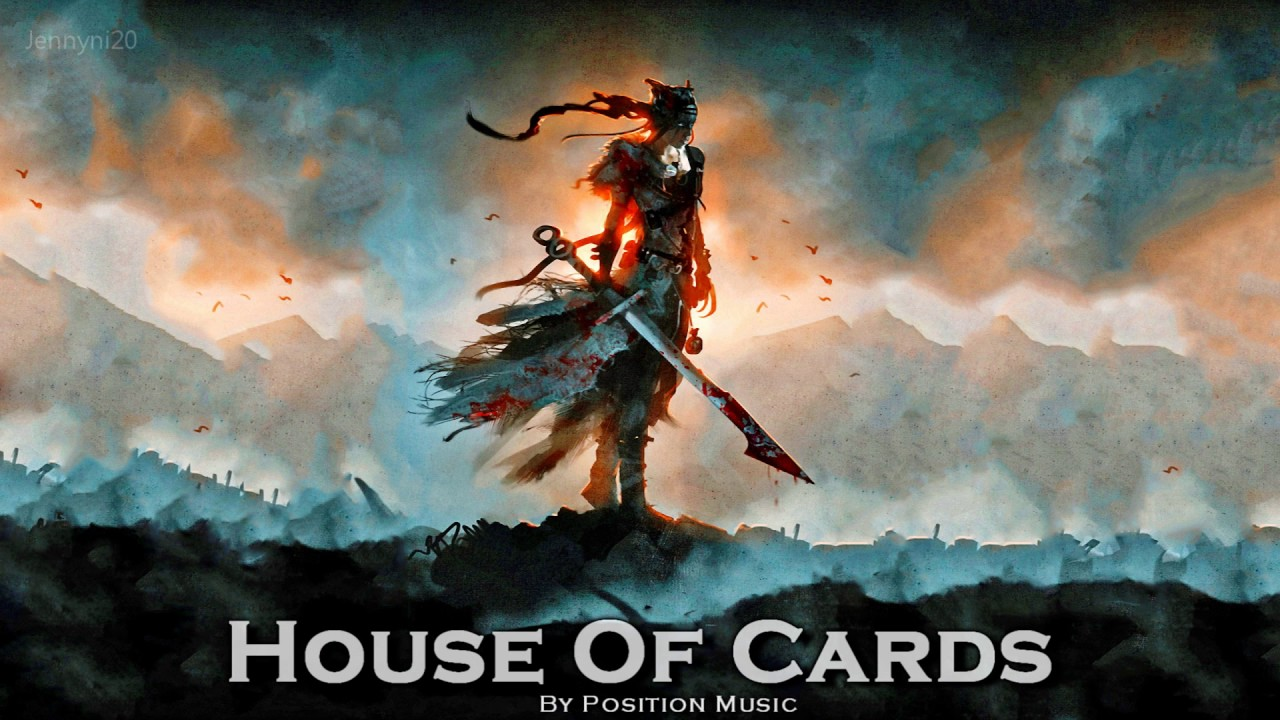 Epic pop 39 39 house of cards 39 39 by position music feat for Epic house music