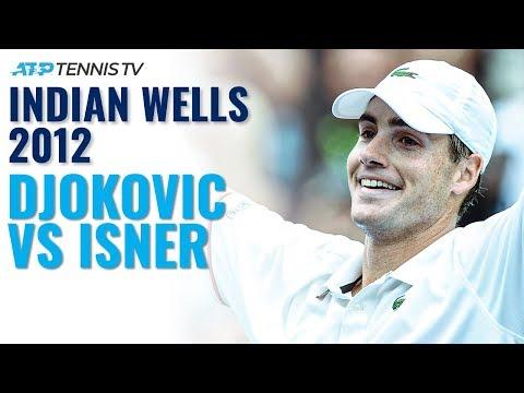 Classic Tennis Highlights: John Isner v Novak Djokovic   Indian Wells 2012 Semi-Final