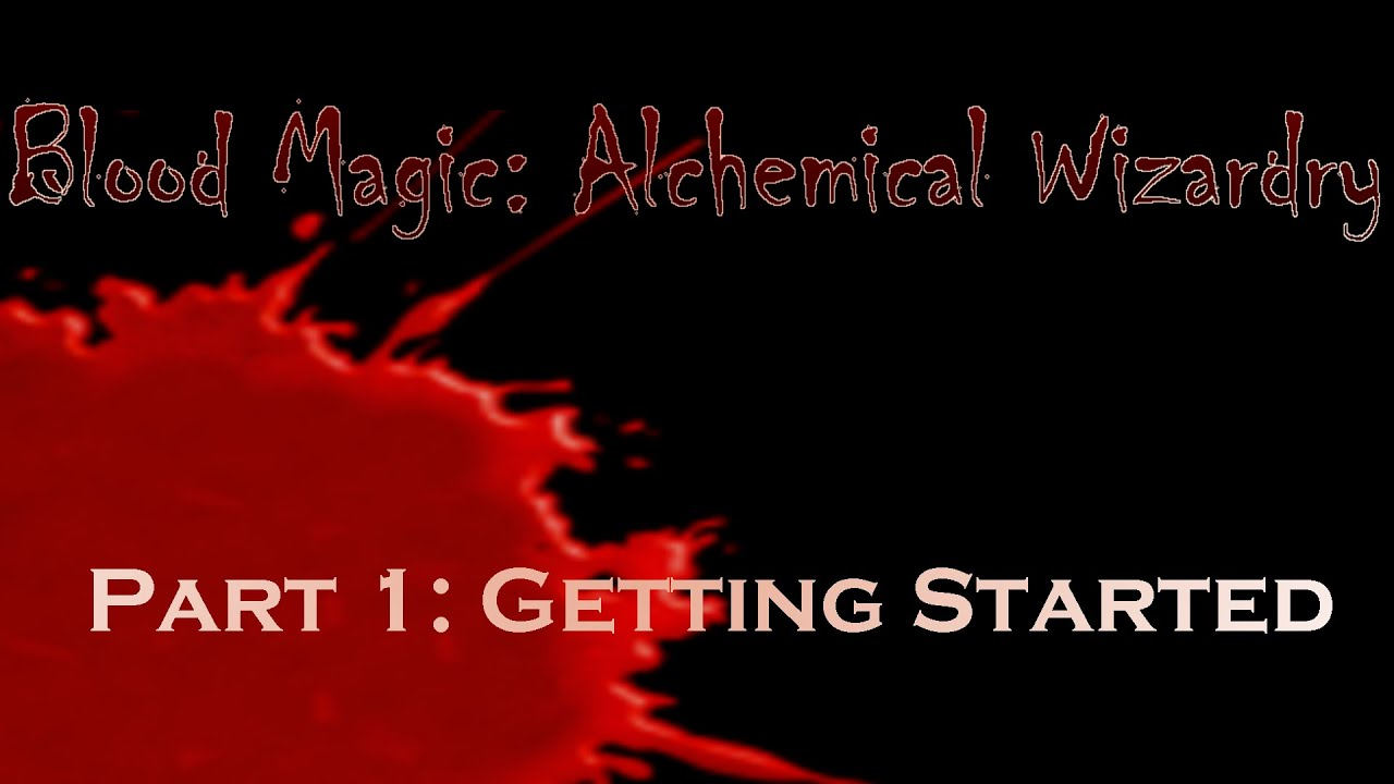 blood magic alchemical wizardry guide