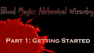 Blood Magic Spotlight 1.7.10 Pt. 1: Getting Started