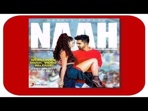 Naah lyrics -  Harrdy Sandhu  Feat. Nora Fatehi - Official mp3   320kbps