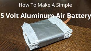 How To Make an Aluminum Air Battery