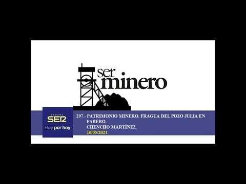 297.- PATRIMONIO MINERO. FRAGUA DEL POZO JULIA EN FABERO. CHENCHO MARTÍNEZ. 10/05/2021.