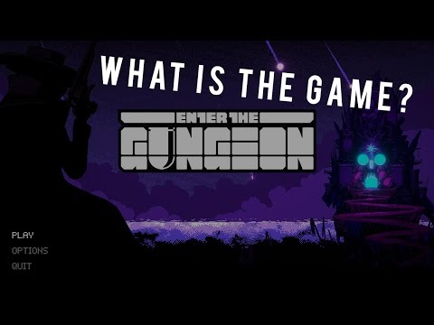 WHAT IS THIS GAME?   Enter the Gungeon - Ep 1  