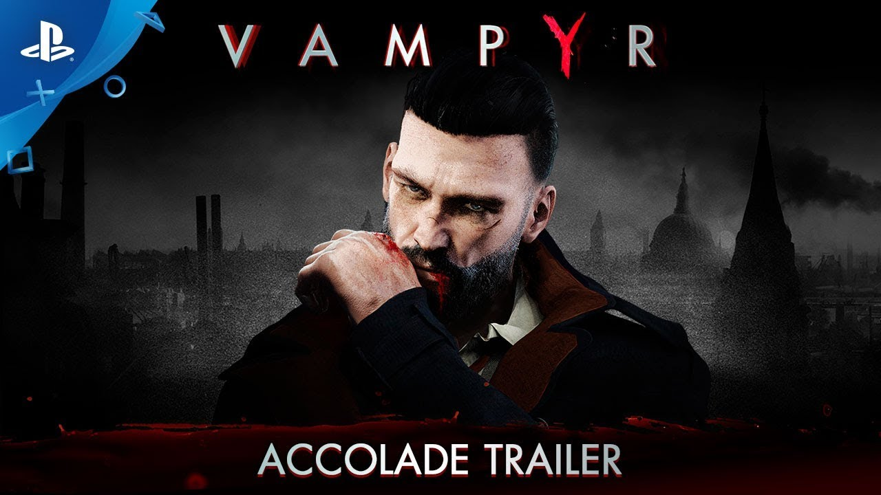 Vampyr - Accolade Trailer | PS4