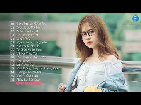 Nhạc Trẻ 2019 Hay Nhất Hiện Nay - 30 Bài Hát Nhạc Trẻ Gây Nghiện - LK Nhạc Trẻ Tâm Trạng Mới Nhất