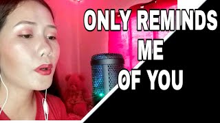 MYMP - Only Reminds Me Of You Cover :Noemie Grace Esber