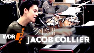 Jacob Collier feat. by WDR BIG BAND  -  I wish | REHEARSAL