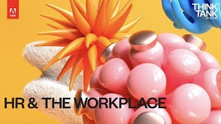 Adobe Think Tank: HR & The Workplace | Adobe Document Cloud thumbnail
