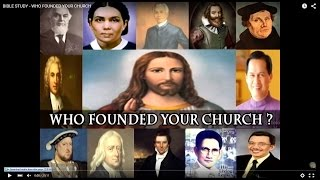 BIBLE STUDY - WHO FOUNDED YOUR CHURCH thumbnail