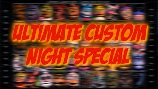 [FNAFSFM] Ultimate Custom night Special
