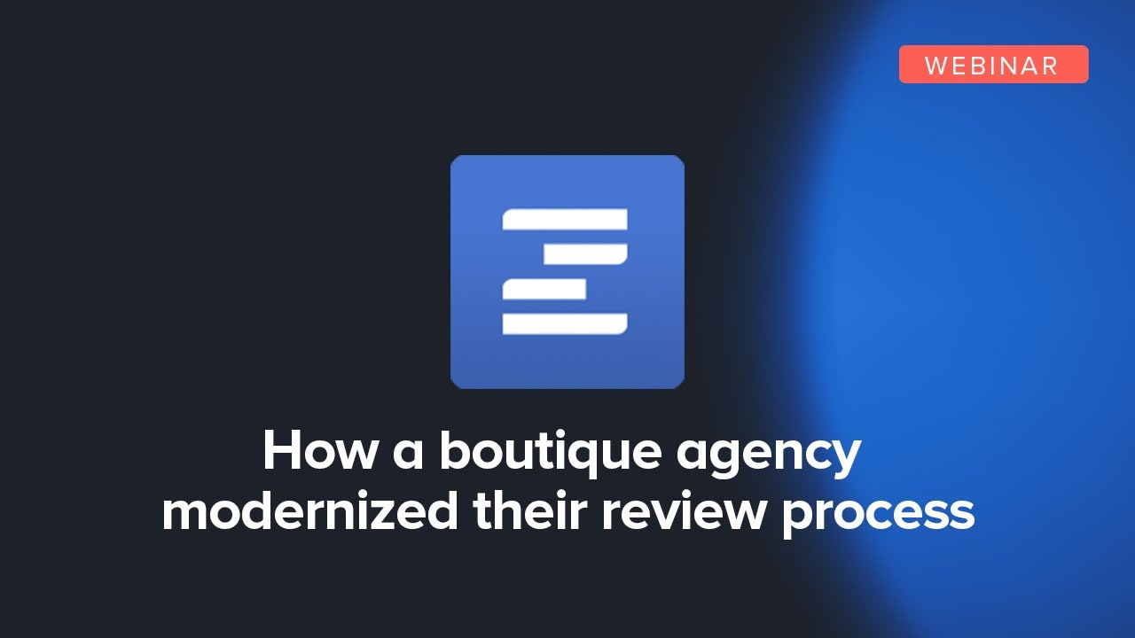 How a Boutique Agency Modernized Their Review Process