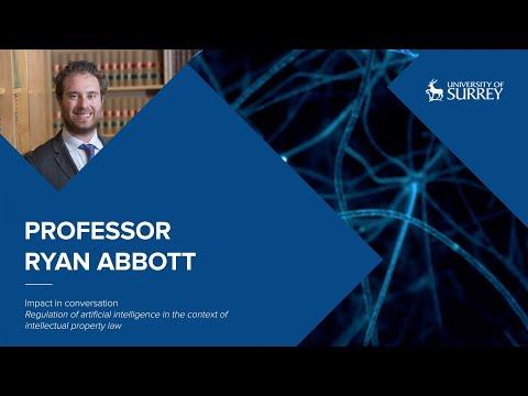 Play video: Impact in Conversation: Professor Ryan Abbott | University of Surrey