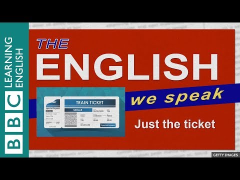 Just the ticket: The English we Speak