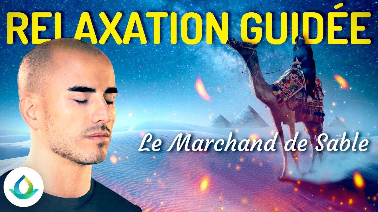 """Relaxation Guidée Pour Dormir 💤 ✨ """"Le Marchand de Sable"""" 🐪"""
