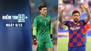 Điểm tin 90+ ngày 6/12 | Bùi Tiến Dũng bắt chính ở bán kết, Rivaldo dự đoán Messi rời Barca