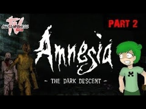 Amnesia: The Dark Descent   Part 2 TIME FOR LANTERN!