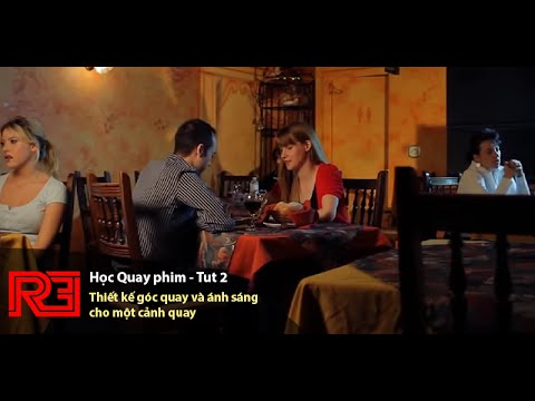 [REG - Học Quay Phim] - Tut 2 - Design góc quay và ánh sáng cho một cảnh quay