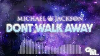 Michael Jackson - Don't Walk Away (80's Mix)