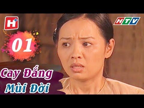 Cay Đắng Mùi Đời - Tập 01 | HTV Phim Tình Cảm Việt Nam Hay Nhất 2018