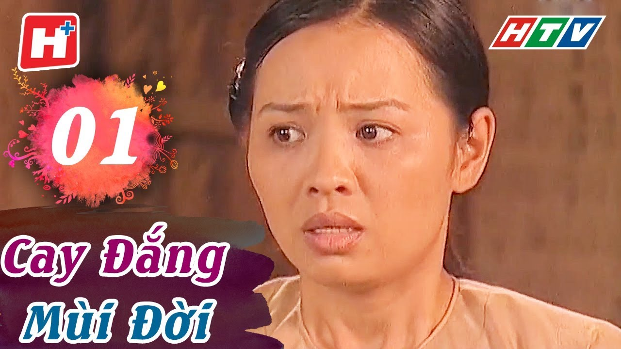 Cay Đắng Mùi Đời - Tập 01   HTV Phim Tình Cảm Việt Nam Hay Nhất 2018