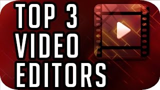 Top 3 Best FREE Video Editing Software (2017-2018)